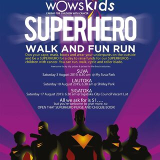 Don your capes, mask, boots and wear your underpants on the outside and be a superhero for a day to raise funds for our SUPERHEROES - children with cancer. There'll be prizes for the best dressed male, female and group and other wonderful lucky dip prizes! Join the Walk/Fun Run for only $1 or as much you can give to support @wowskidsfj and their work with children fighting the battle against cancer. If you don't feel like walking or running, you can even do the distance on your bike, scooter, skateboard, rollerblades or whatever you can ride on except your car 🙂 Saturday 3 August at My Suva Park, registration starts at 6.15 am. Tell your colleagues, friends and family - ALL ARE WELCOME! For more details contact WOWS Kids Fiji on wowskidsfiji@gmail.com or Call: 8035657 / 7370147 #wowskidsfiji #runfiji #fiji